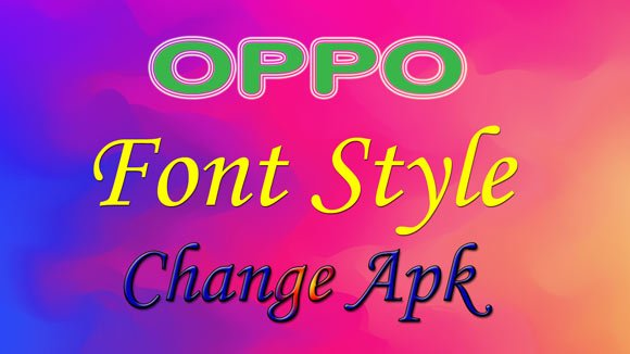 How to change oppo font style and font all oppo apk download